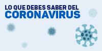 Lo que debes saber del Coronavirus
